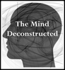 The Mind Deconstructed Podcast